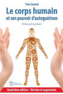 Le corps humain et son pouvoir d'autoguérison : 4e édition   Cassard, Yves