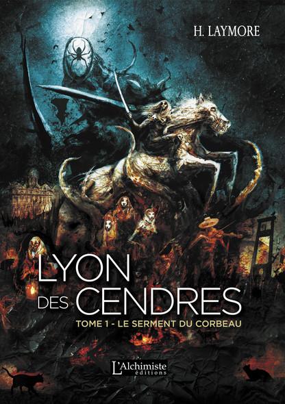 Lyon des Cendres - tome 1 : Le serment du Corbeau