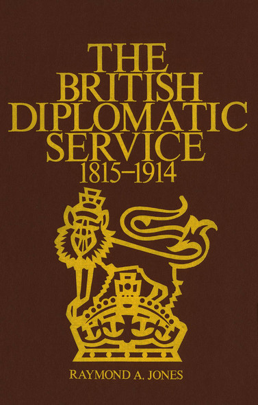 The British Diplomatic Service : 1815-1914