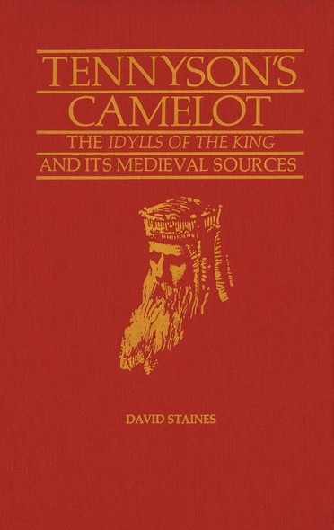 Tennyson's Camelot : The Idylls of the King and its Medieval Sources