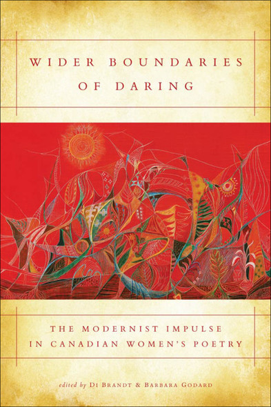 Wider Boundaries of Daring : The Modernist Impulse in Canadian Women's Poetry