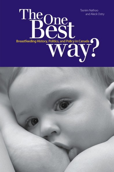 The One Best Way? : Breastfeeding History, Politics, and Policy in Canada