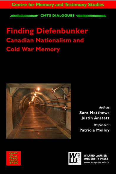 Finding Diefenbunker : Canadian Nationalism and Cold War Memory