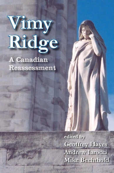 Vimy Ridge : A Canadian Reassessment