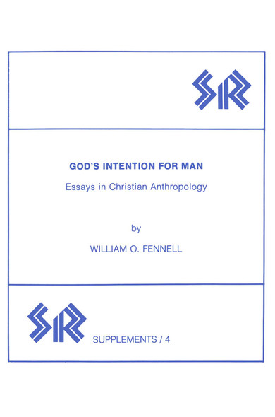 God's Intention for Man : Essays in Christian Anthropology