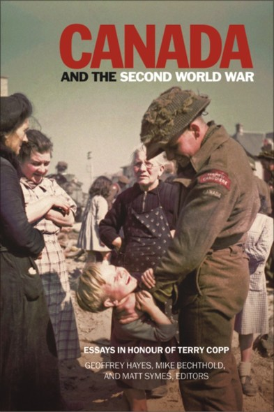 Canada and the Second World War : Essays in Honour of Terry Copp