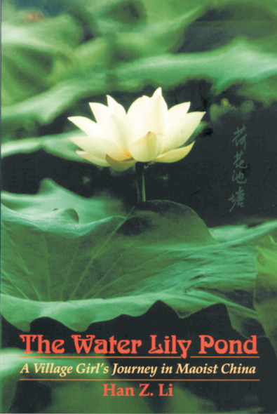 The Water Lily Pond : A Village Girl's Journey in Maoist China