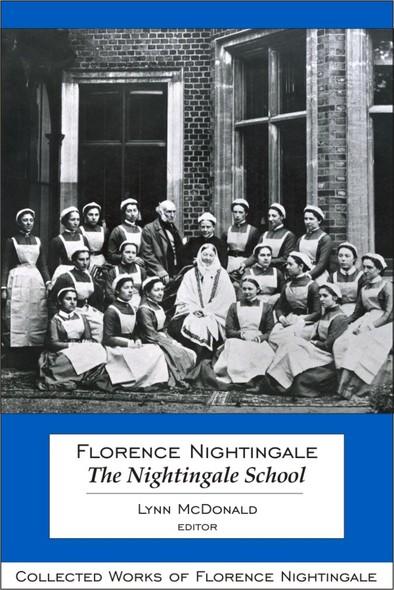 Florence Nightingale: The Nightingale School : Collected Works of Florence Nightingale, Volume 12