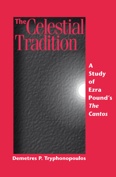 The Celestial Tradition : A Study of Ezra Pound's The Cantos
