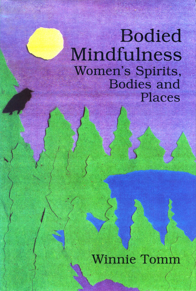 Bodied Mindfulness : Women's Spirits, Bodies and Places