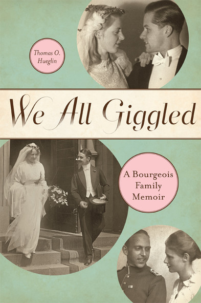 We All Giggled : A Bourgeois Family Memoir