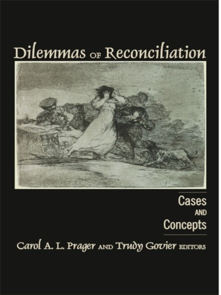 Dilemmas of Reconciliation : Cases and Concepts