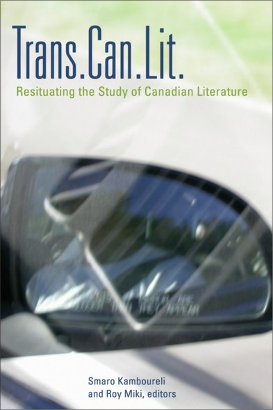 Trans.Can.Lit : Resituating the Study of Canadian Literature