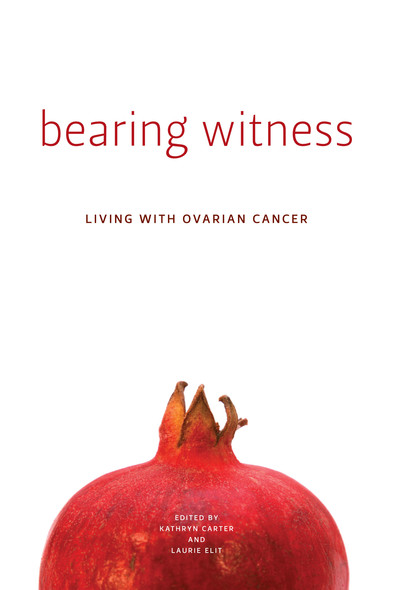Bearing Witness : Living with Ovarian Cancer