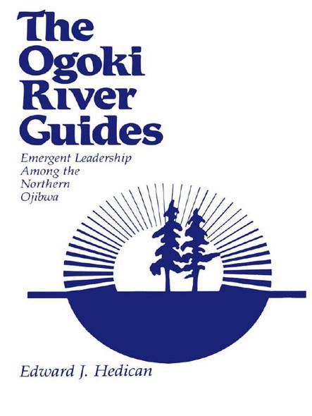 The Ogoki River Guides : Emergent Leadership among the Northern Ojibwa
