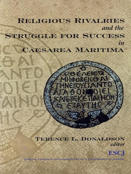 Religious Rivalries and the Struggle for Success in Caesarea Maritima