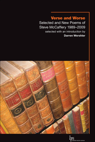 Verse and Worse : Selected and New Poems of Steve McCaffery 1989-2009