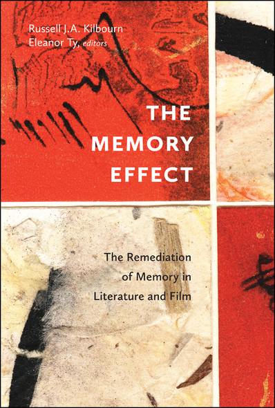 The Memory Effect : The Remediation of Memory in Literature and Film