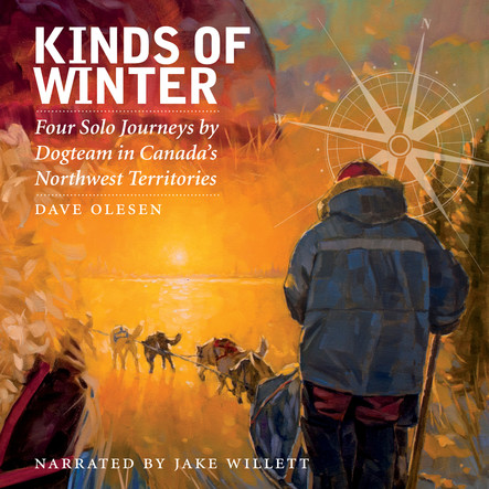 Kinds of Winter : Four Solo Journeys by Dogteam in Canada's Northwest Territories