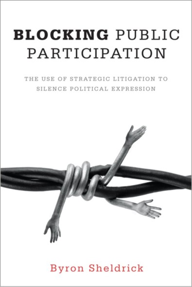 Blocking Public Participation : The Use of Strategic Litigation to Silence Political Expression