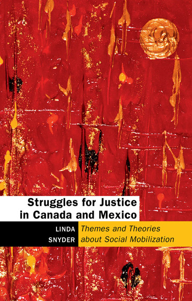 Struggles for Justice in Canada and Mexico : Themes and Theories about Social Mobilization
