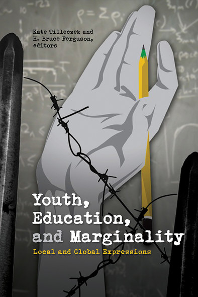 Youth, Education, and Marginality : Local and Global Expressions