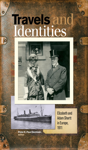 Travels and Identities : Elizabeth and Adam Shortt in Europe, 1911