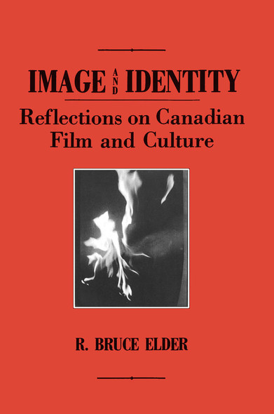 Image and Identity : Reflections on Canadian Film and Culture