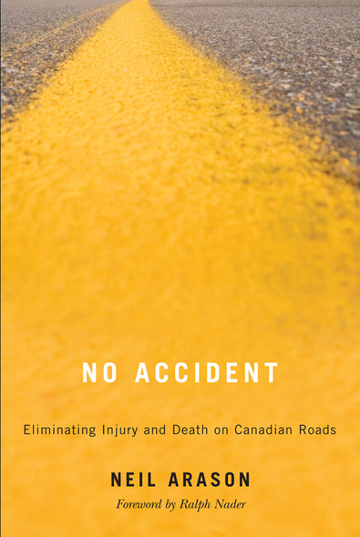 No Accident : Eliminating Injury and Death on Canadian Roads