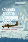 Canada and the Changing Arctic : Sovereignty, Security, and Stewardship