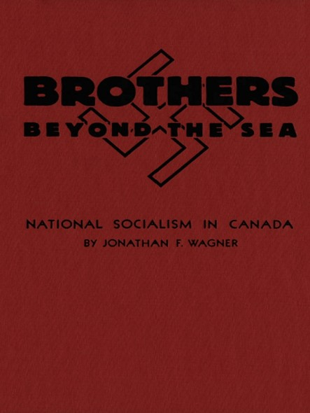 Brothers Beyond the Sea : National Socialism in Canada