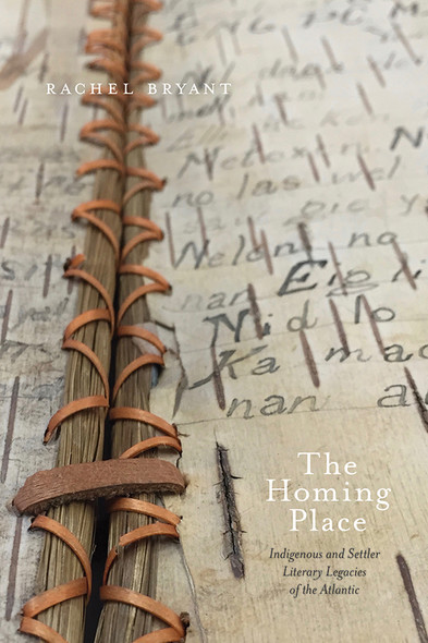 The Homing Place : Indigenous and Settler Literary Legacies of the Atlantic