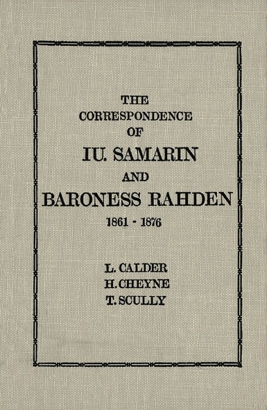 The Correspondence of Iu Samarin and Baroness Rahden : 1861-1876