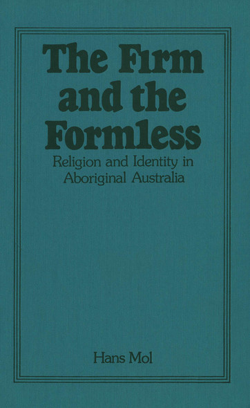 The Firm and the Formless : Religion and Identity in Aboriginal Australia