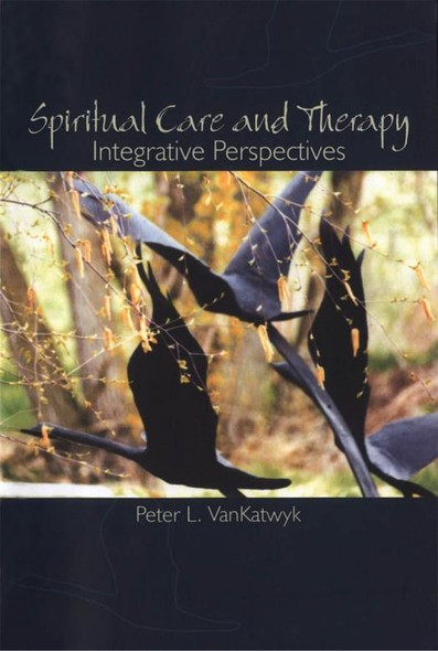 Spiritual Care and Therapy : Integrative Perspectives