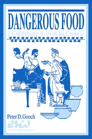 Dangerous Food : 1 Corinthians 8-10 in Its Context