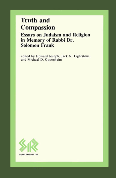 Truth and Compassion : Essays on Judaism and Religion in Memory of Rabbi Dr Solomon Frank