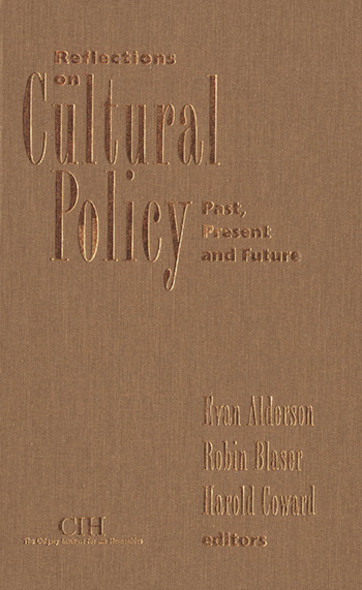 Reflections on Cultural Policy : Past, Present and Future