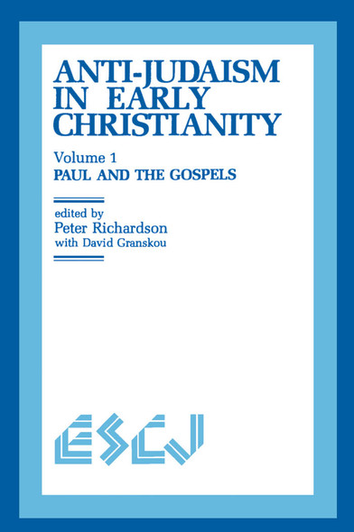 Anti-Judaism in Early Christianity : Paul and the Gospels