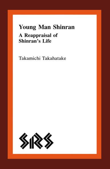 Young Man Shinran : A Reappraisal of Shinran's Life