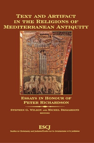 Text and Artifact in the Religions of Mediterranean Antiquity : Essays in Honour of Peter Richardson