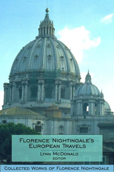 Florence Nightingale's European Travels : Collected Works of Florence Nightingale, Volume 7