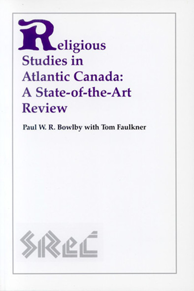 Religious Studies in Atlantic Canada : A State-of-the-Art Review