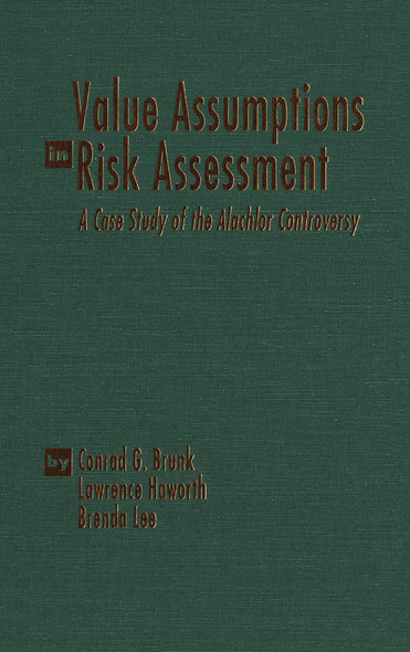 Value Assumptions in Risk Assessment : A Case Study of the Alachlor Controversy