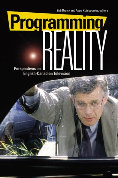 Programming Reality : Perspectives on English-Canadian Television