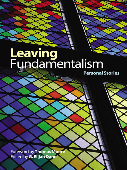 Leaving Fundamentalism : Personal Stories