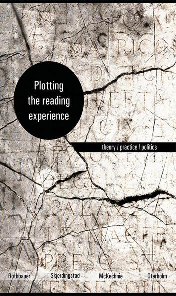 Plotting the Reading Experience : Theory/Practice/Politics
