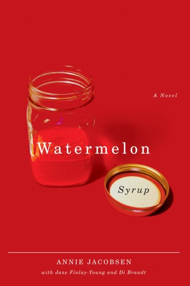 Watermelon Syrup : A Novel