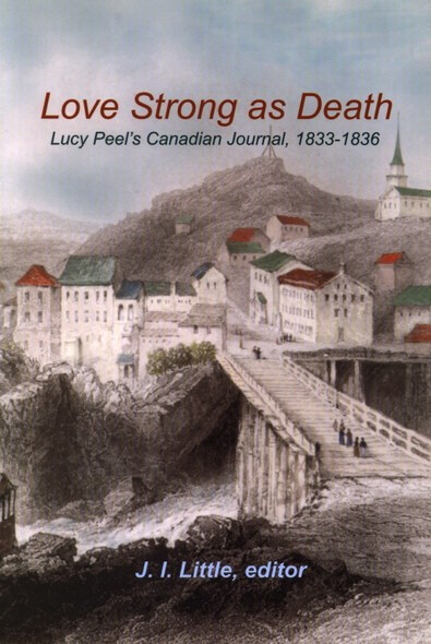 Love Strong as Death : Lucy Peel's Canadian Journal, 1833-1836