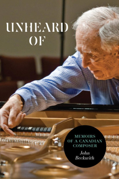 Unheard Of : Memoirs of a Canadian Composer